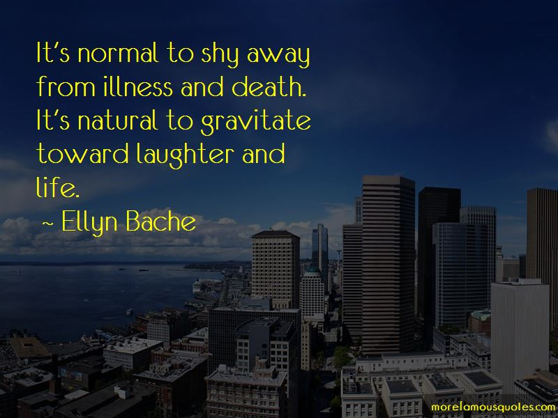 Ellyn Bache Quotes Pictures 4