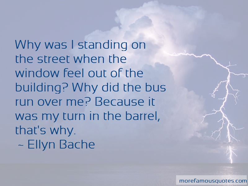 Ellyn Bache Quotes