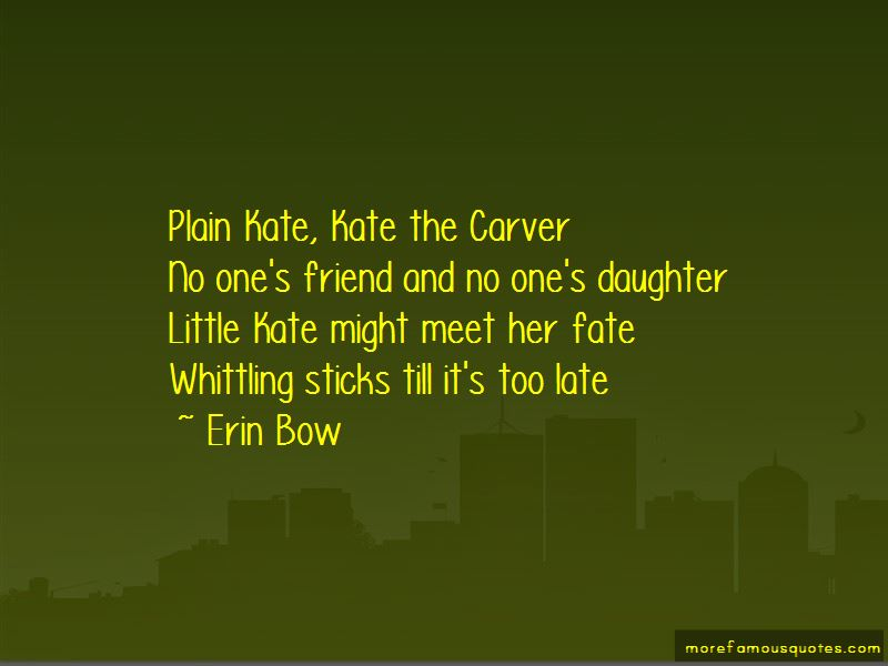 Erin Bow Quotes Pictures 4
