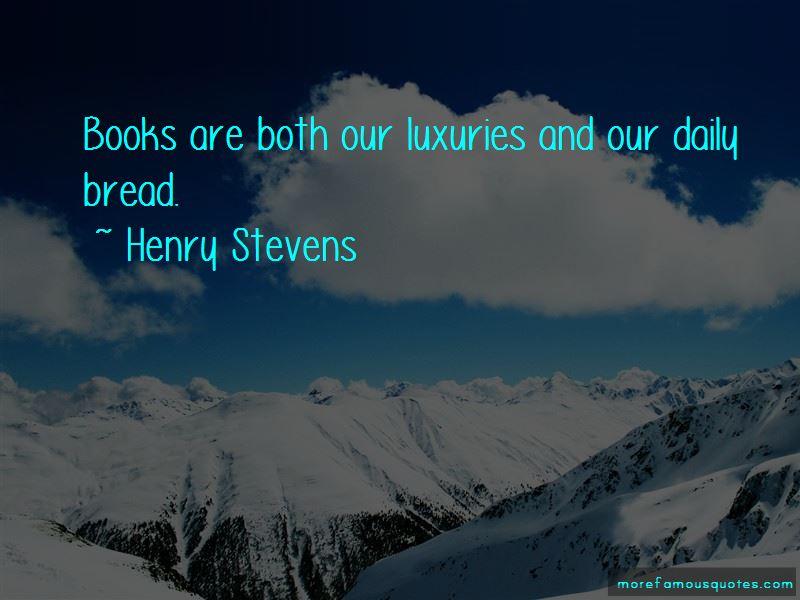 Henry Stevens Quotes