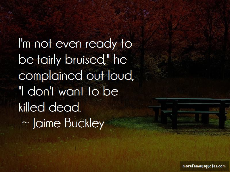 Jaime Buckley Quotes Pictures 3