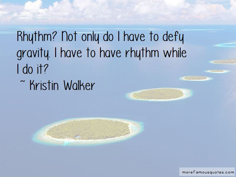 Kristin Walker Quotes Pictures 2