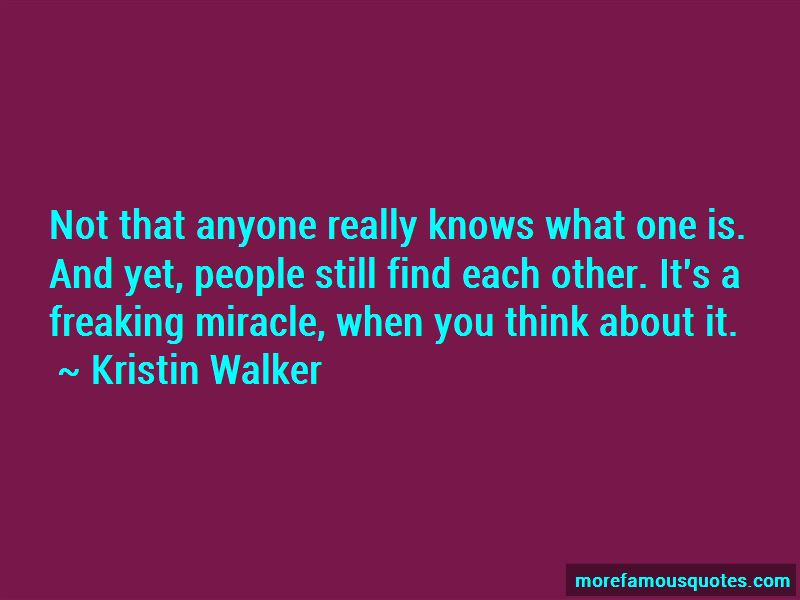 Kristin Walker Quotes Pictures 3