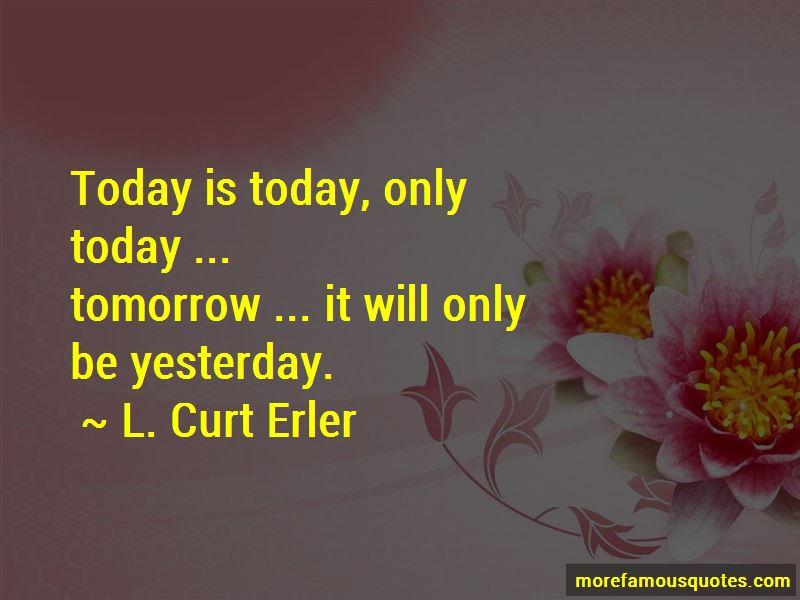 L. Curt Erler Quotes