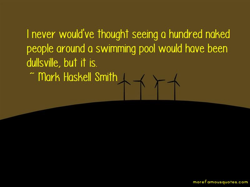 Mark Haskell Smith Quotes