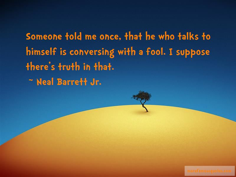 Neal Barrett Jr. Quotes Pictures 2