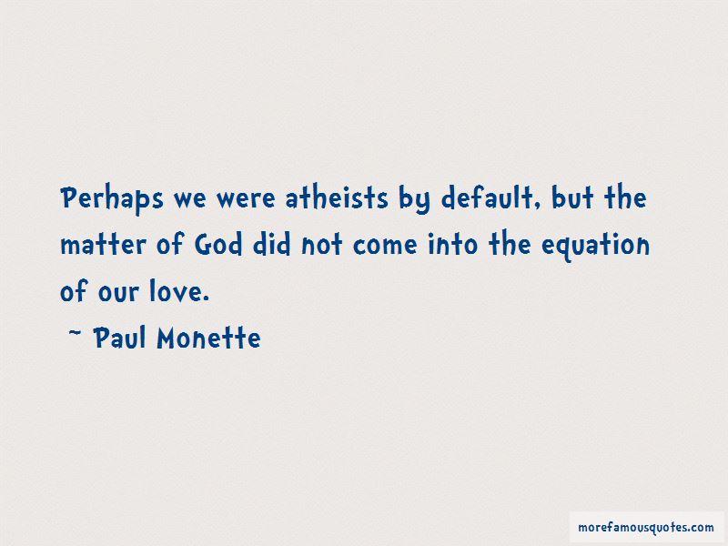 Paul Monette Quotes