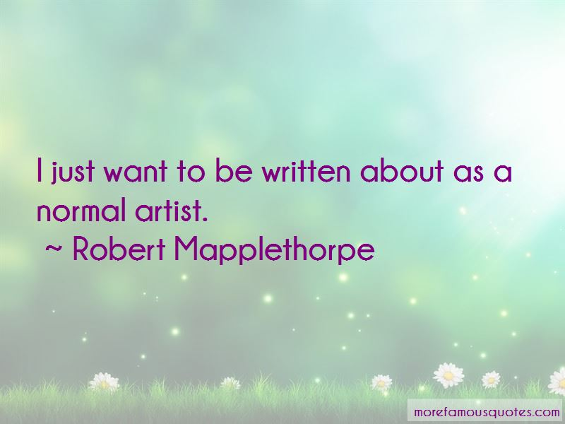 Robert Mapplethorpe Quotes Pictures 2