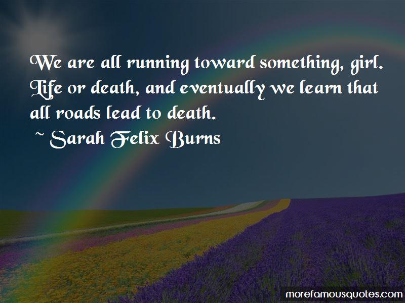 Sarah Felix Burns Quotes Pictures 2