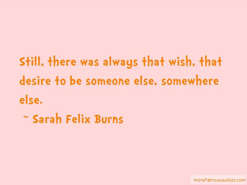 Sarah Felix Burns Quotes Pictures 3