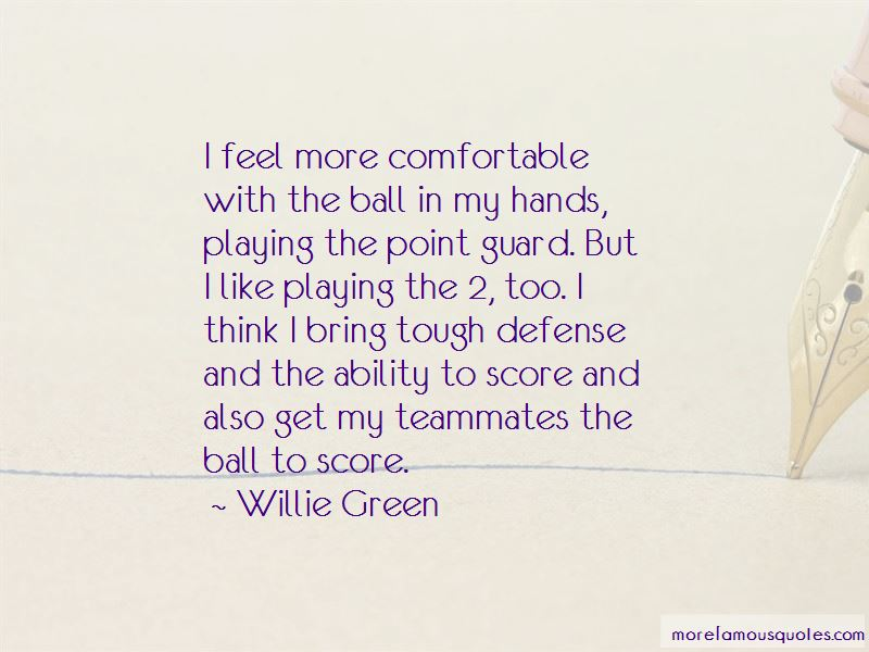 Willie Green Quotes Pictures 3