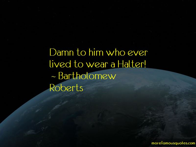 Bartholomew Roberts Quotes Pictures 3