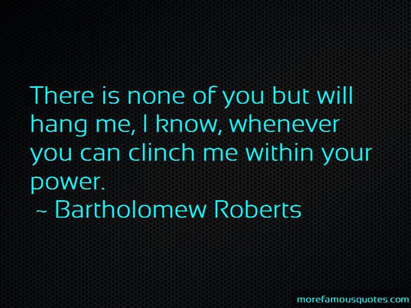Bartholomew Roberts Quotes