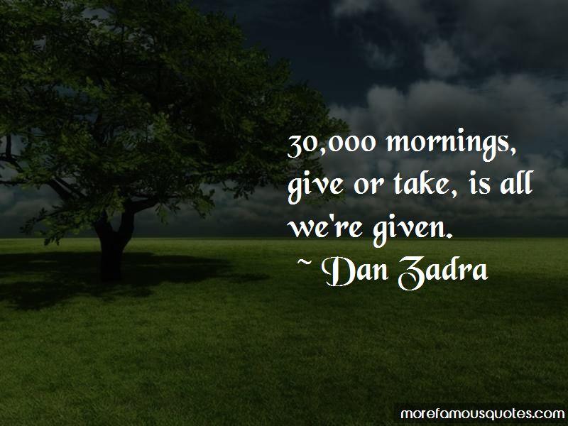 Dan Zadra Quotes Pictures 2
