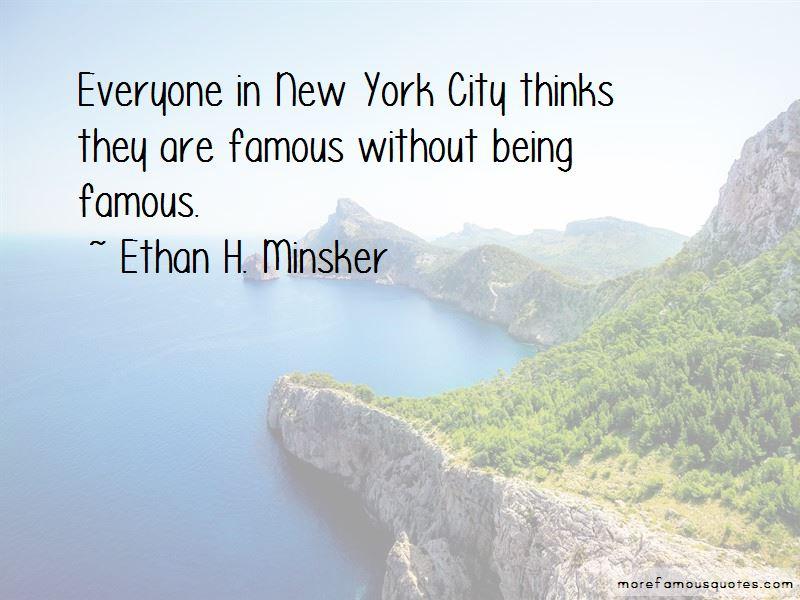 Ethan H. Minsker Quotes