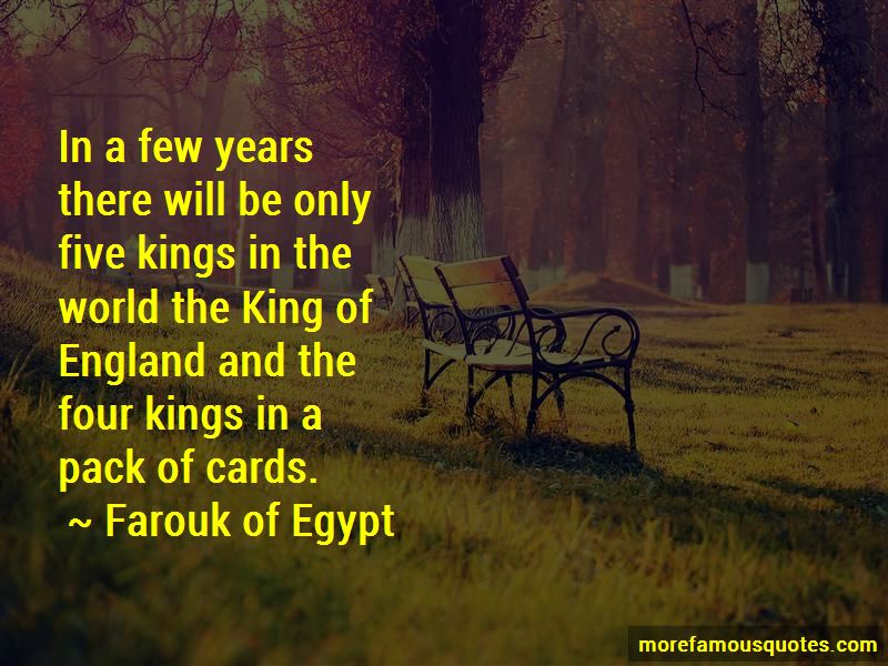 Farouk Of Egypt Quotes Pictures 2