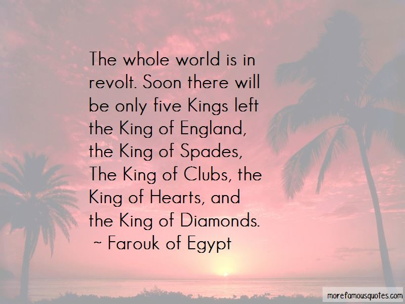 Farouk Of Egypt Quotes