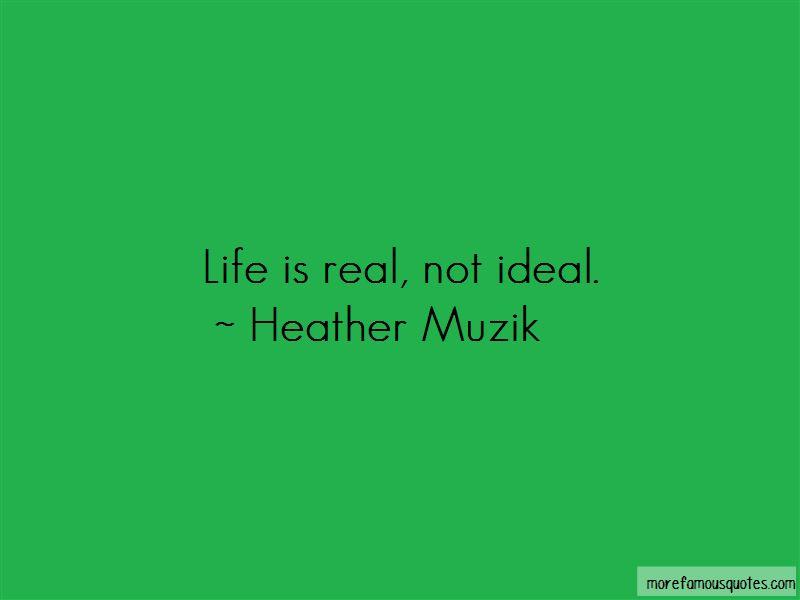 Heather Muzik Quotes