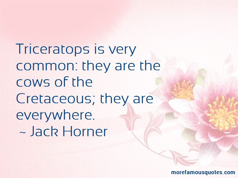 Jack Horner Quotes Pictures 3