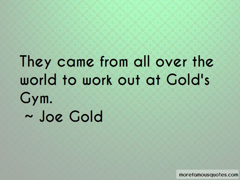 Joe Gold Quotes Pictures 2