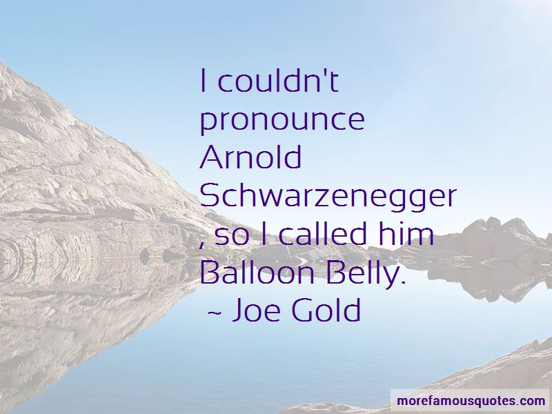 Joe Gold Quotes