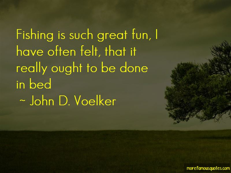 John D. Voelker Quotes Pictures 3