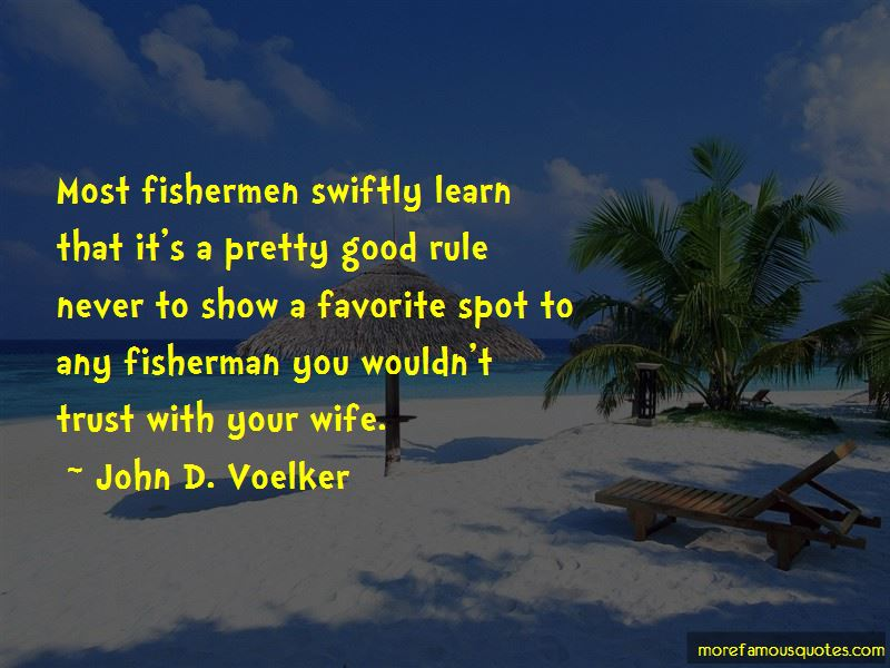 John D. Voelker Quotes Pictures 4