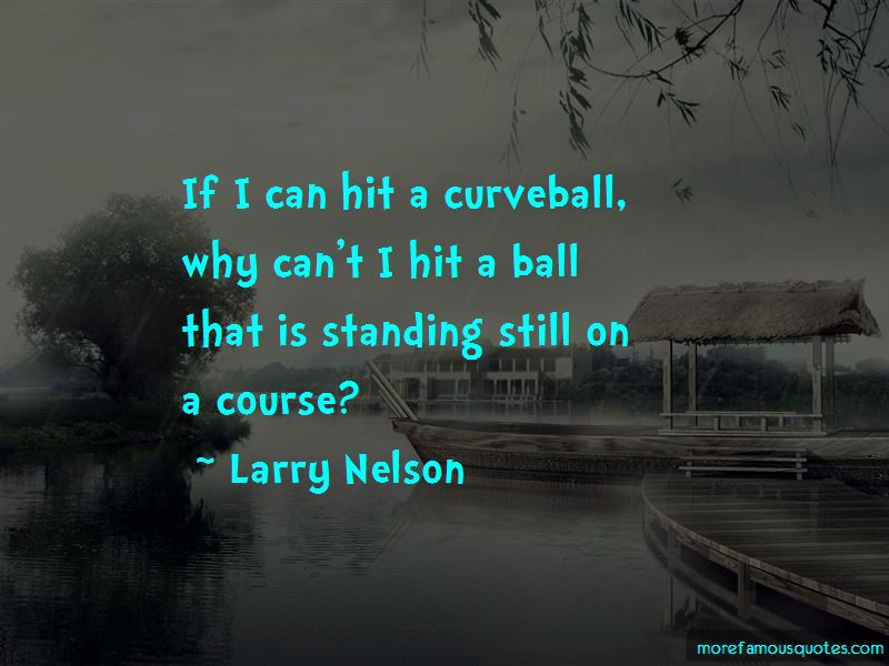 Larry Nelson Quotes Pictures 4