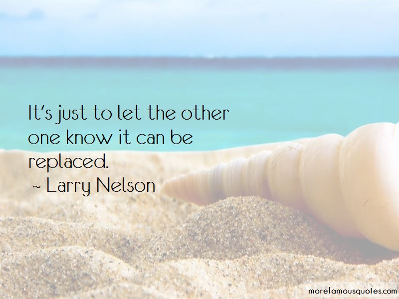 Larry Nelson Quotes