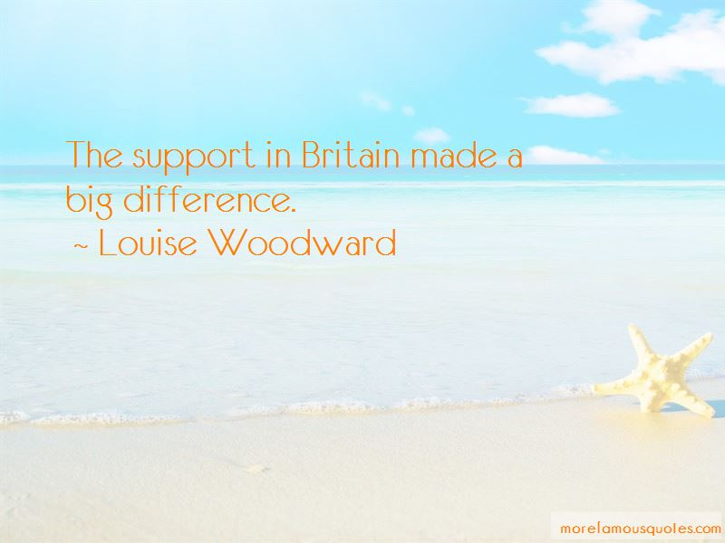 Louise Woodward Quotes