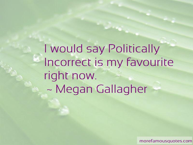 Megan Gallagher Quotes