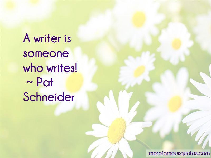 Pat Schneider Quotes Pictures 4