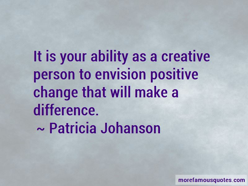 Patricia Johanson Quotes