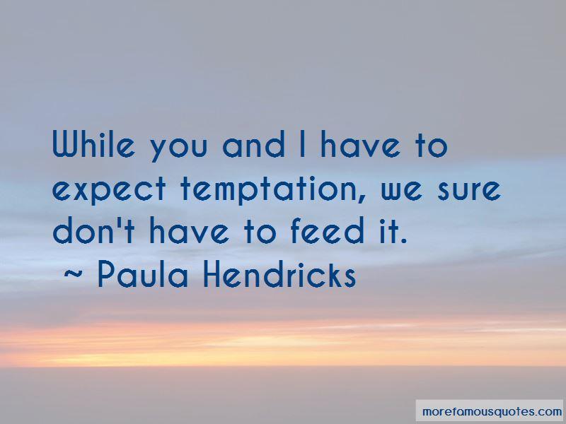 Paula Hendricks Quotes Pictures 2