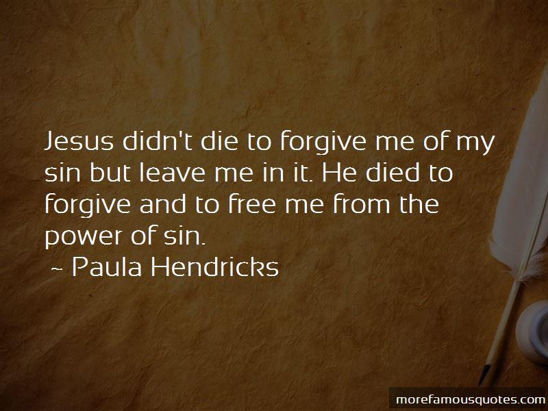 Paula Hendricks Quotes