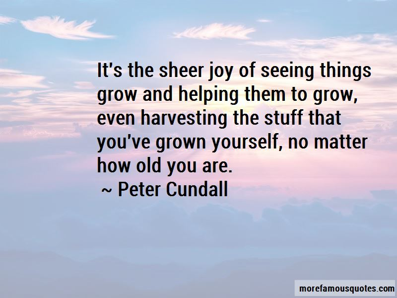 Peter Cundall Quotes