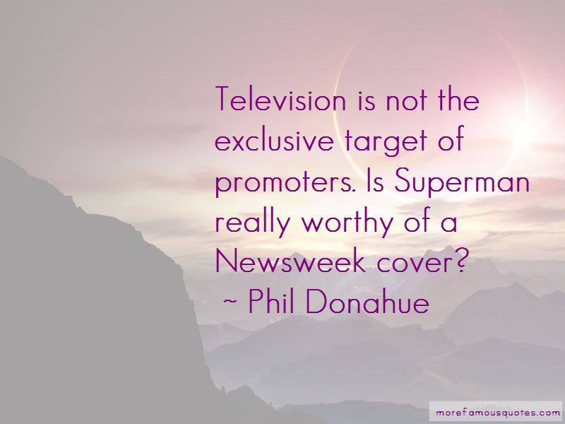 Phil Donahue Quotes Pictures 4