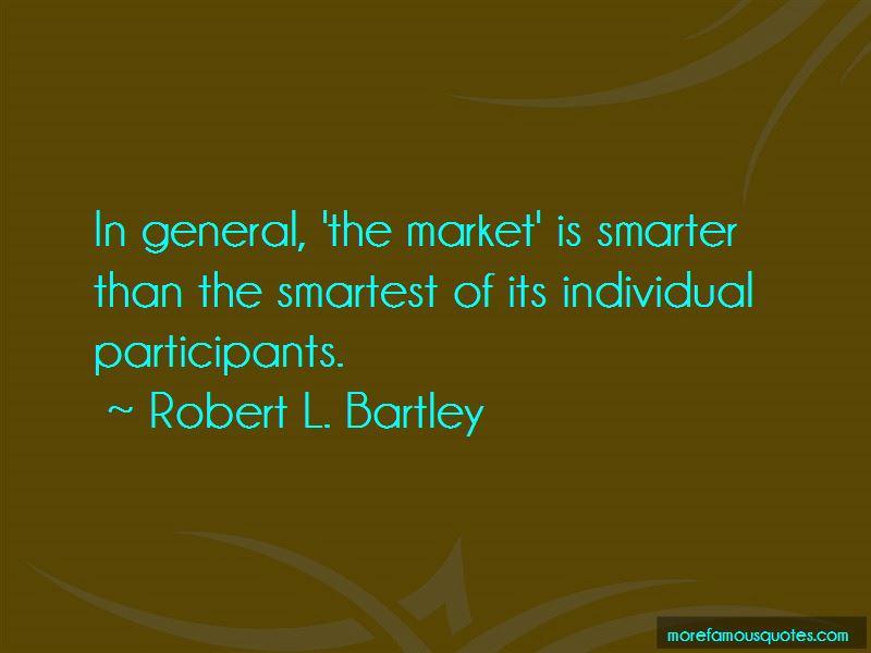 Robert L. Bartley Quotes
