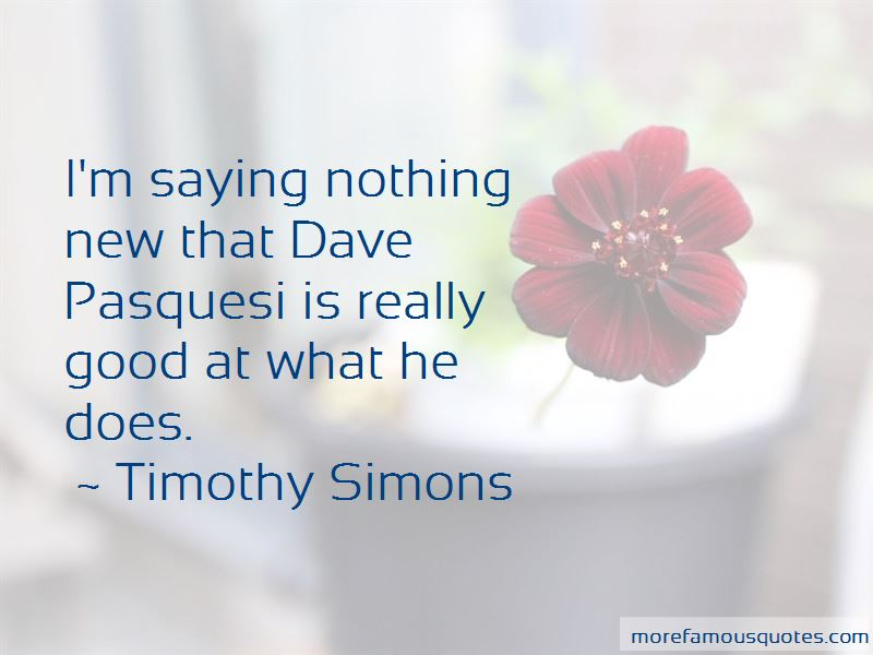 Timothy Simons Quotes Pictures 2
