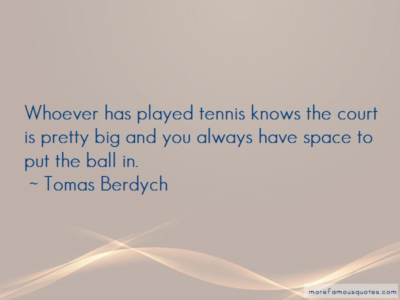 Tomas Berdych Quotes