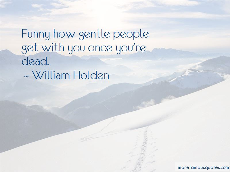William Holden Quotes Pictures 4