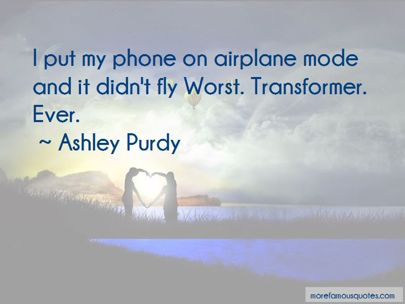 Ashley Purdy Quotes Pictures 3
