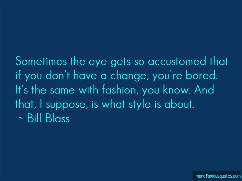 Bill Blass Quotes Pictures 3