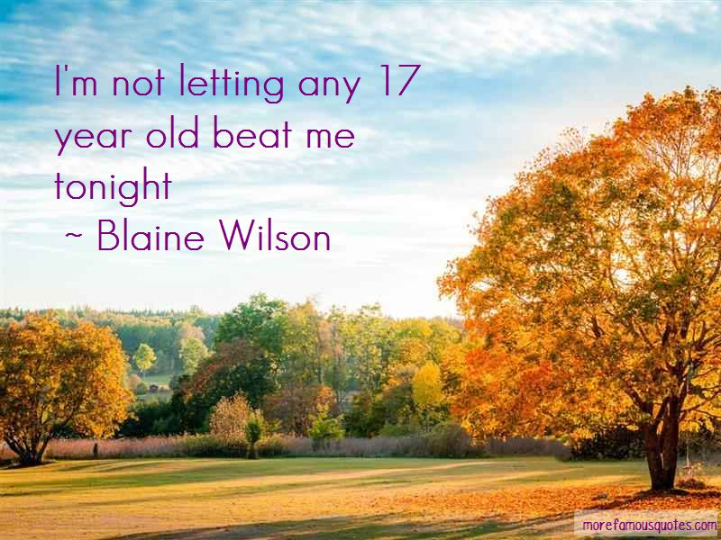 Blaine Wilson Quotes Pictures 2
