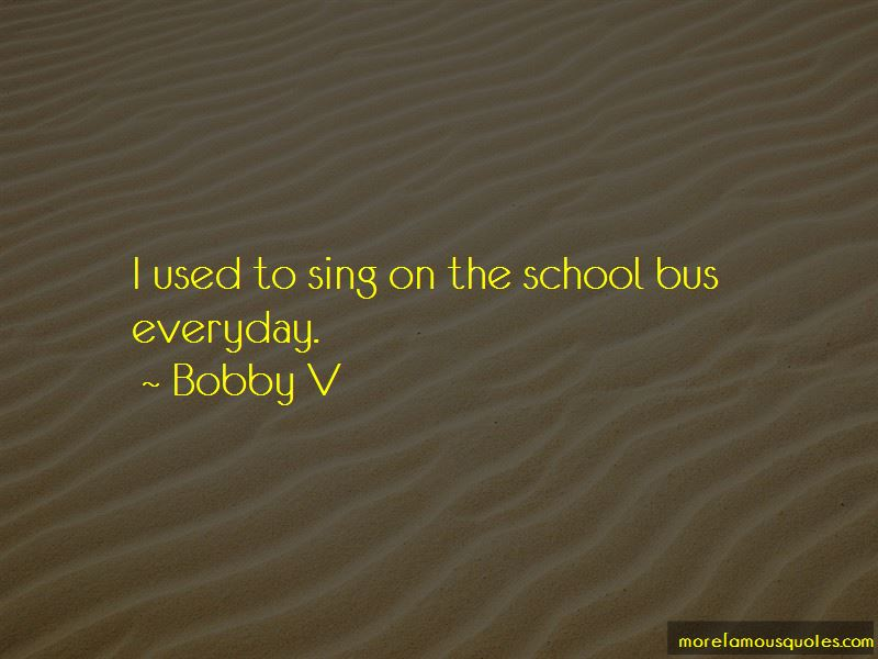 Bobby V Quotes Pictures 3