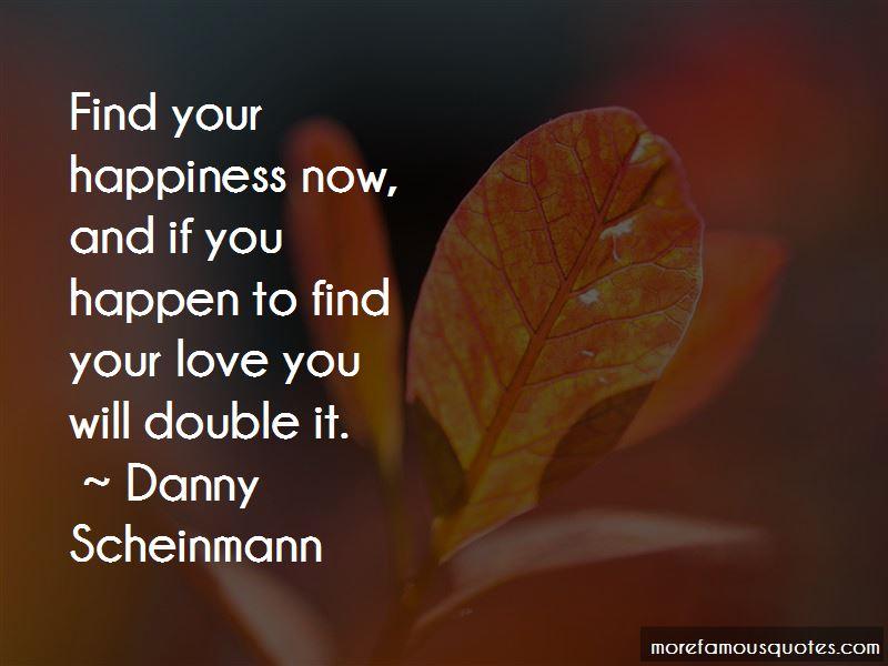 Danny Scheinmann Quotes Pictures 3