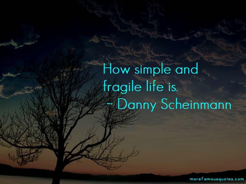 Danny Scheinmann Quotes