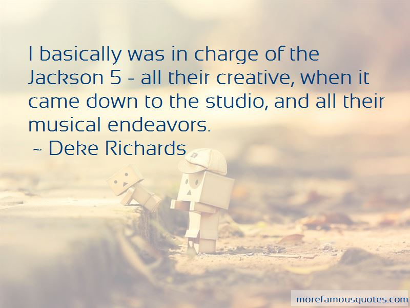 Deke Richards Quotes