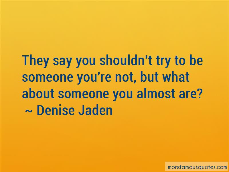 Denise Jaden Quotes
