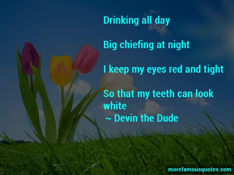 Devin The Dude Quotes Pictures 2